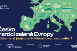 Česko v srdci zelené Evropy: můžeme si (ne)dovolit klimatickou neutralitu?